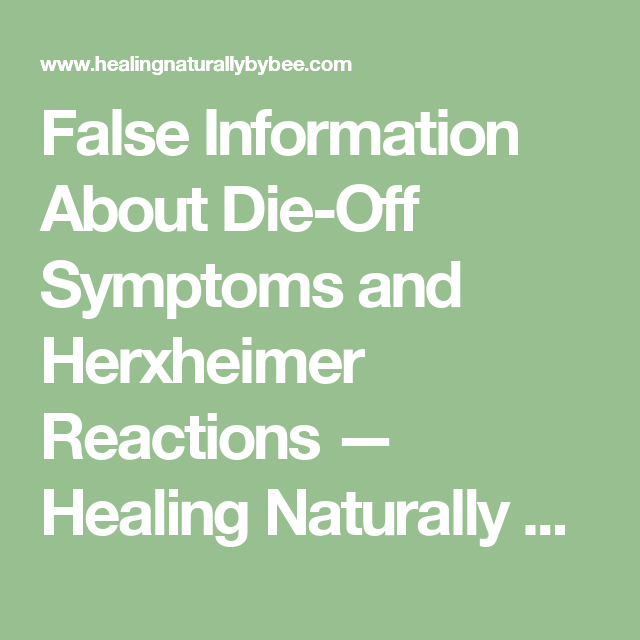 False Information About Die-Off Symptoms and Herxheimer