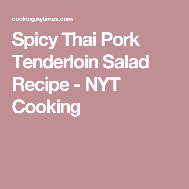 Spicy Thai Pork Tenderloin Salad Recipe - NYT Cooking