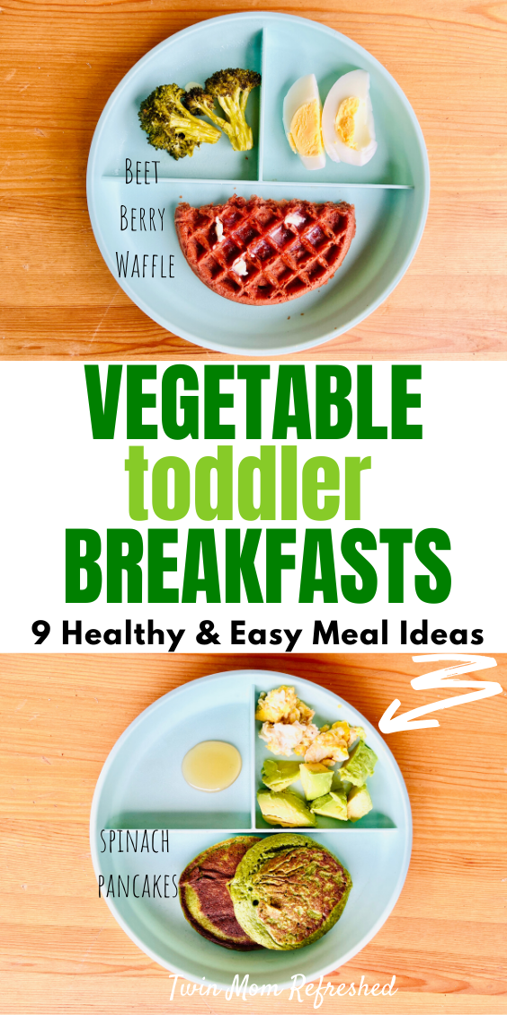 Healthy Breakfast Foods For Toddlers In 2020 Healthy Toddler Breakfast Healthy Toddler Meals Veggie Breakfast