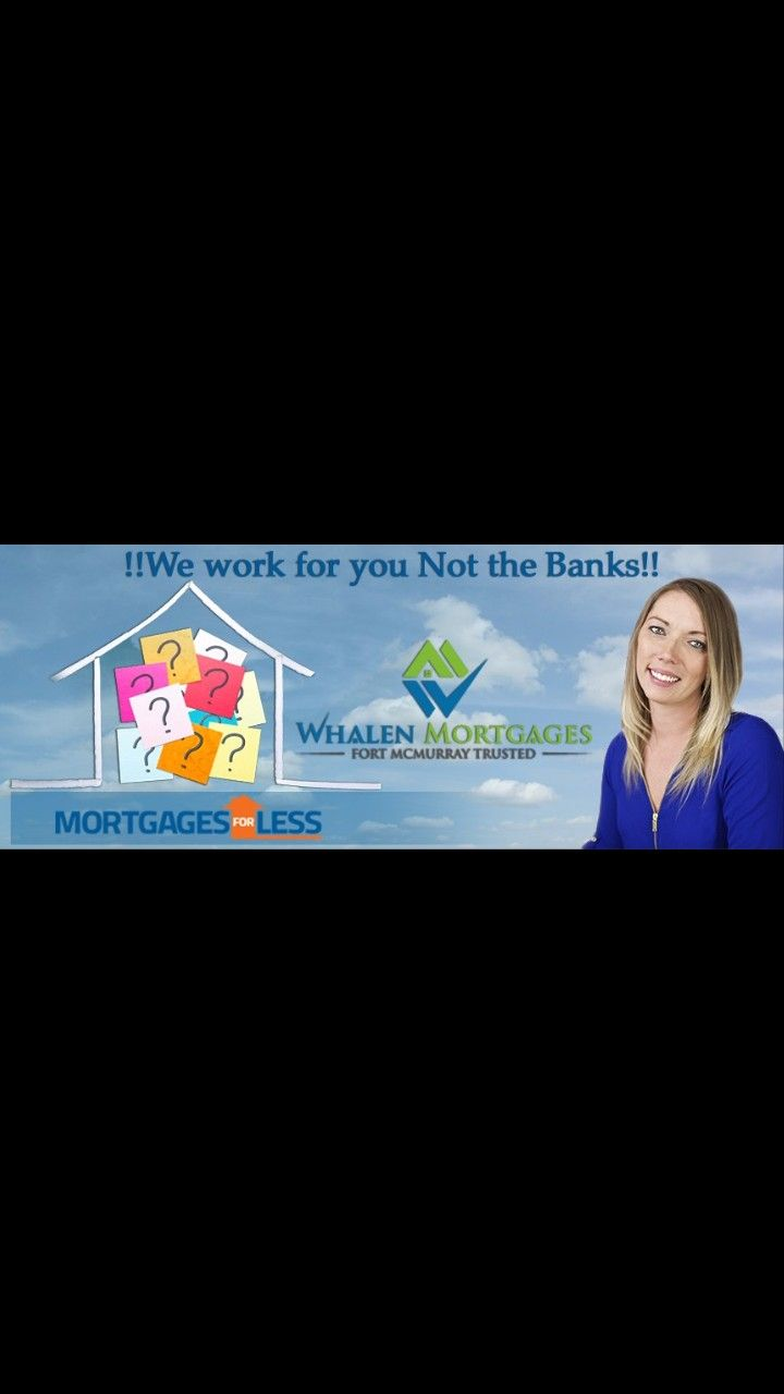 Pin by Jodi Whalen Fort McMurray Local Mortgage Agent on Mortgages