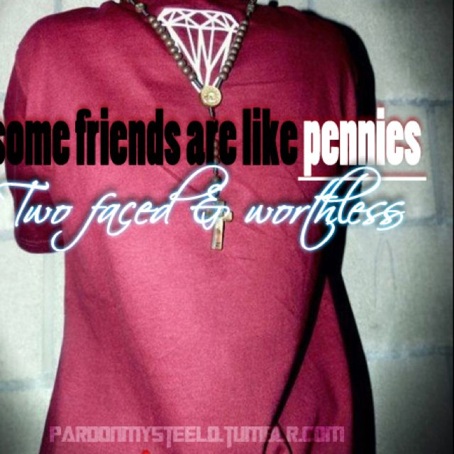 Very true! Isn't that right bestie! Gangsta quotes