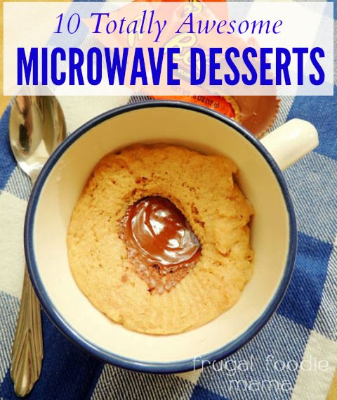 10 Awesome Desserts You Can Make In The Microwave