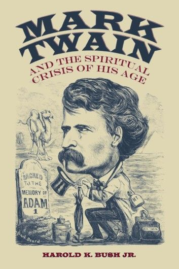 Mark Twain And The Spiritual Crisis Of His Age #marktwain
