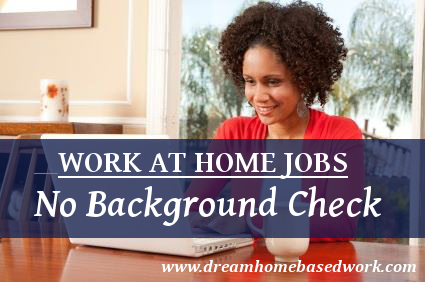 work from home jobs with no background check work at home jobs with no background check dream home 4212