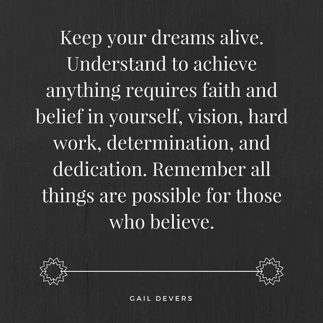 Keep Those Dreams Alive Dream Reality Hardwork Believe