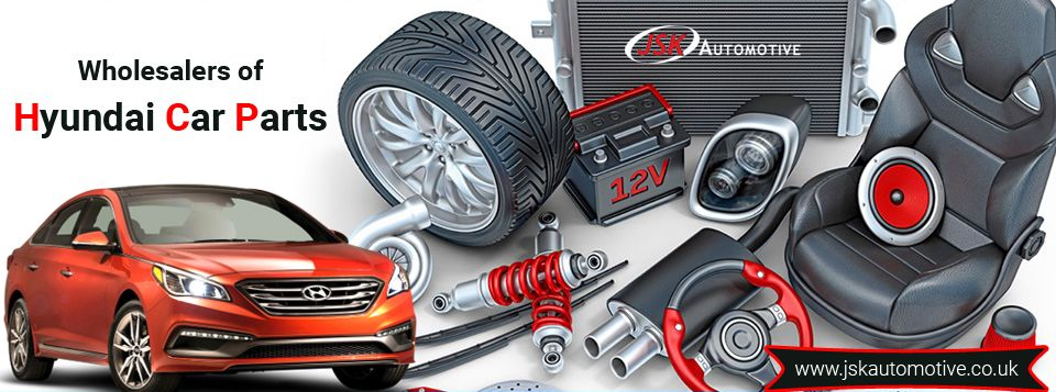 Wholesalers Of Hyundai Car Parts Jsk Automotive Is A Leading And
