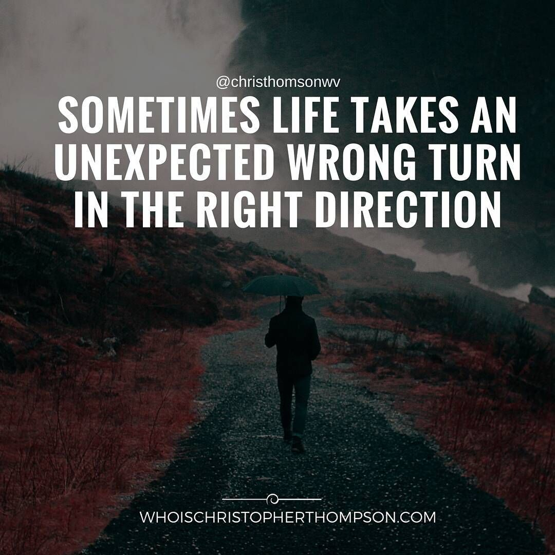 Sometimes Life Takes An Unexpected Wrong Turn In The Right Direction