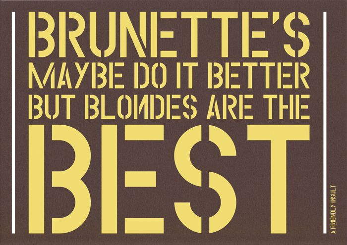 Brunettes Maybe Do It Better But Blondes Are Best Inspirational