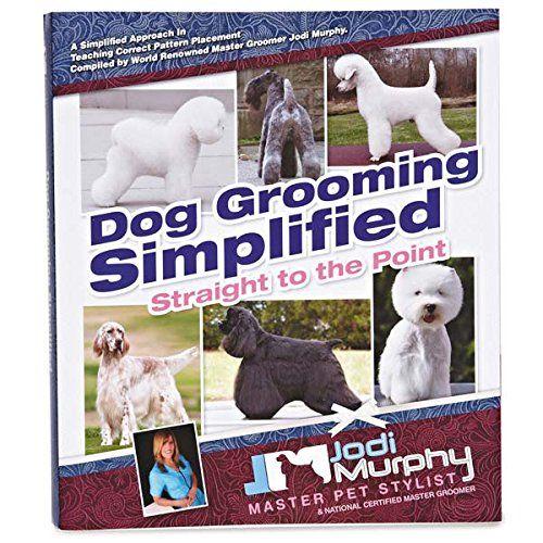 Jodi Murphy Intl Zx92701 Dog Grooming Simplified Supply Learn More