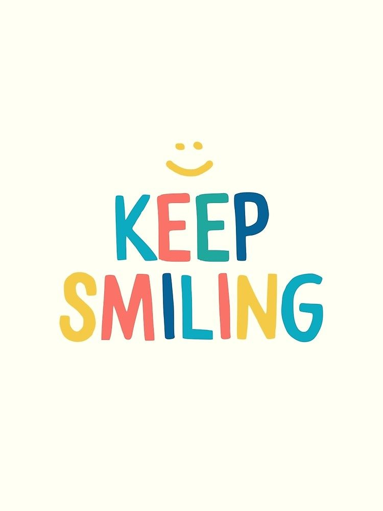 'Keep Smiling - Colorful Happy Quote' by blueskywhimsy