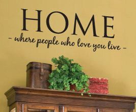 Home- where people who love you live