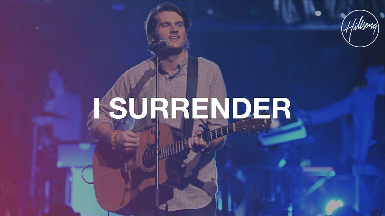 I Surrender Hillsong Worship Youtube With Images I