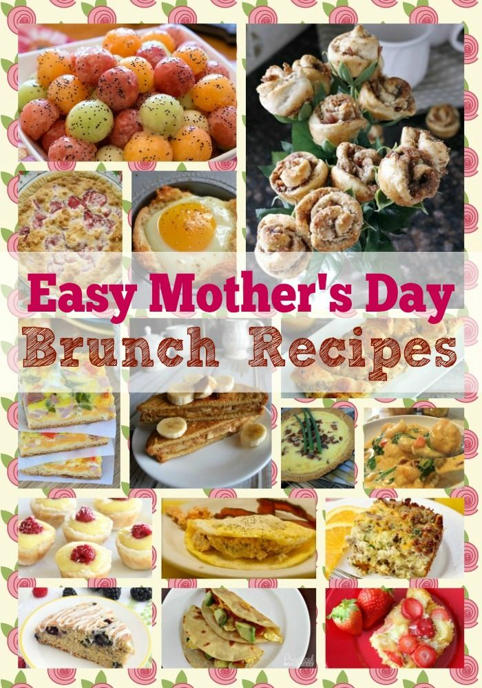 Easy Mother S Day Brunch Recipe Ideas Brunch Brunch Recipes