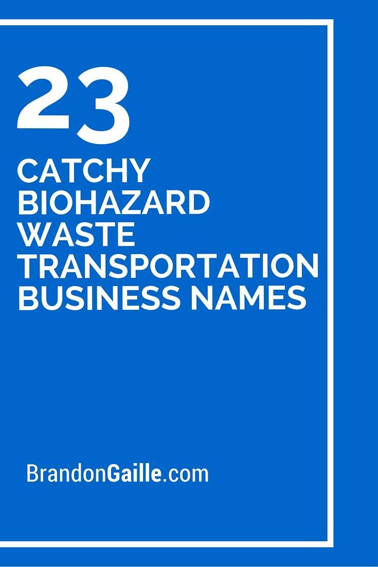 23 Catchy Biohazard Waste Transportation Business Names Catchy