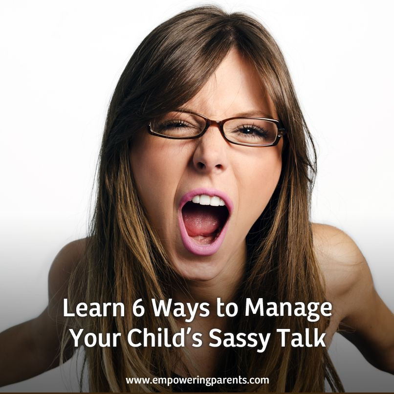 How to Deal with Sassy & Mouthy Kids Empowering parents