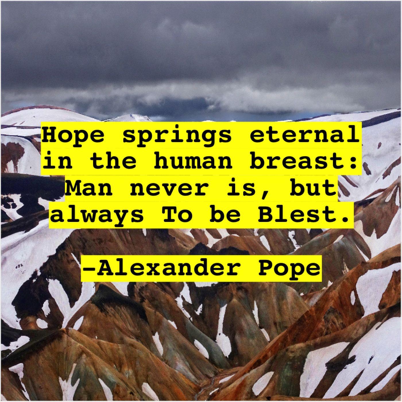 Alexander Pope Hope Springs Eternal In The Alexander Pope Patrick Henry Pope