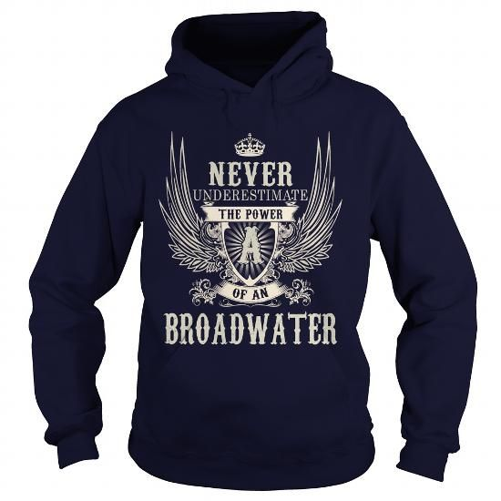 I Love BROADWATER BROADWATERYEAR BROADWATERBIRTHDAY BROADWATERHOODIE BROADWATERNAME BROADWATERHOODIES  TSHIRT FOR YOU T-Shirts
