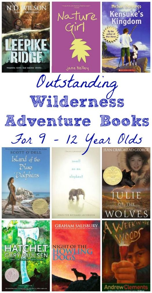 Great Wilderness Adventure Books For Ages 9 12 Books For