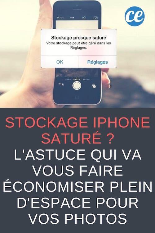 Stockage Iphone Sature L Astuce Qui Va Vous Faire Economiser Plein D Espace Pour Vos Photos Iphone Iphone Gratuit