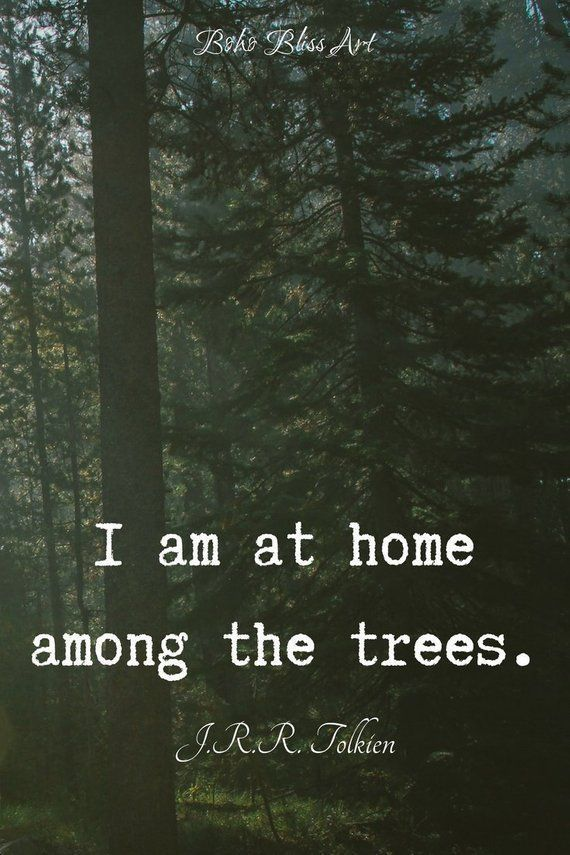 I am at home among the trees. J.R.R. Tolkien Quote | Digital Download at Etsy #Nature #Tree #Spirituality #Tolkien #Quote #Etsy
