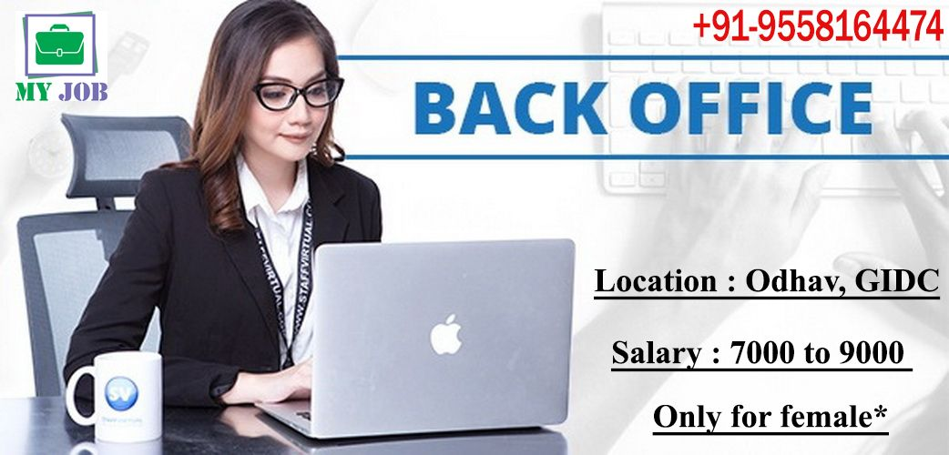 Urgent Opening For Back Office Job Location Odhav Gidc Salary 7000 To 9000 Only For Female Call Us For More Information Myjob Job My Job Salary