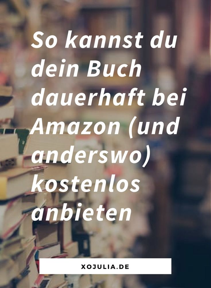 so kannst du dein buch dauerhaft bei amazon und berall. Black Bedroom Furniture Sets. Home Design Ideas