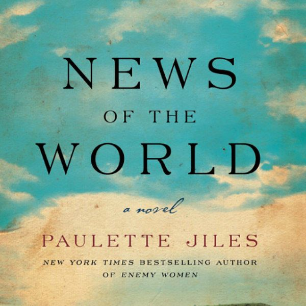 News Of The World By Paulette Jiles Book Review Book Review Books About Me Blog