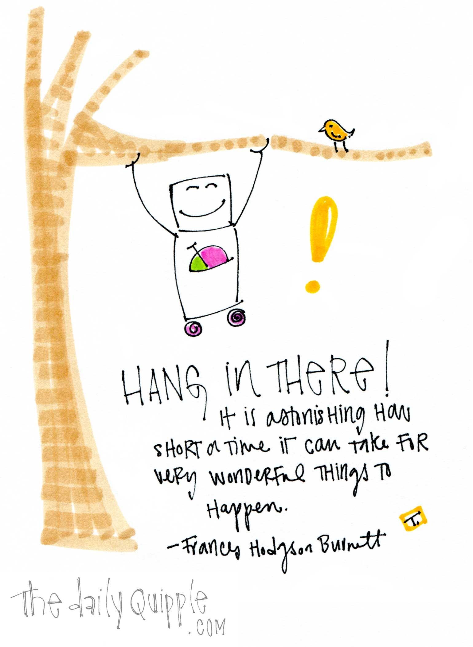 Hang In There Quotes Persistence  Thedailyquipple  Inspire  Pinterest  Thoughts