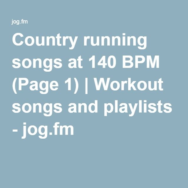 Country running songs at 140 BPM (Page 1) | Workout songs