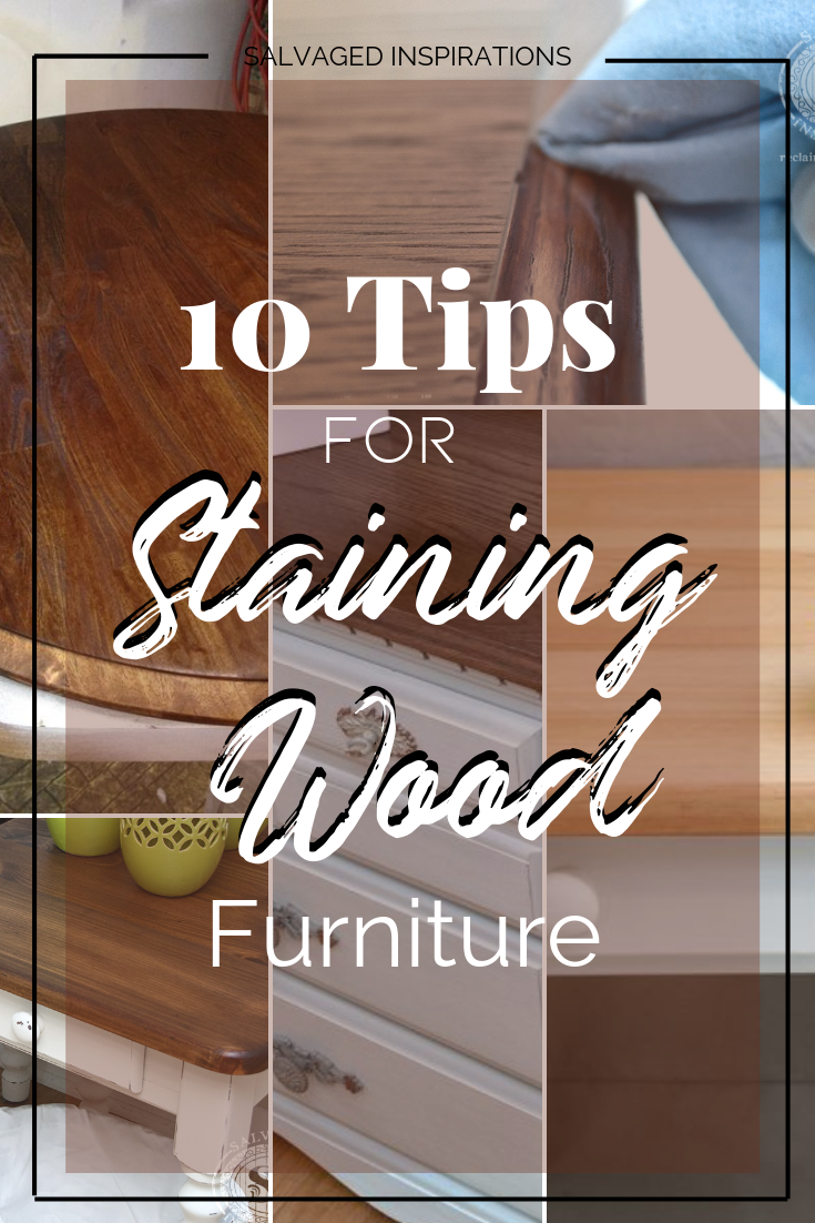 10 Tips For Staining Wood Funiture A Beautiful Piece Salvaged Inspirations Siblog Furnituremakeover Refurbishedfurniture