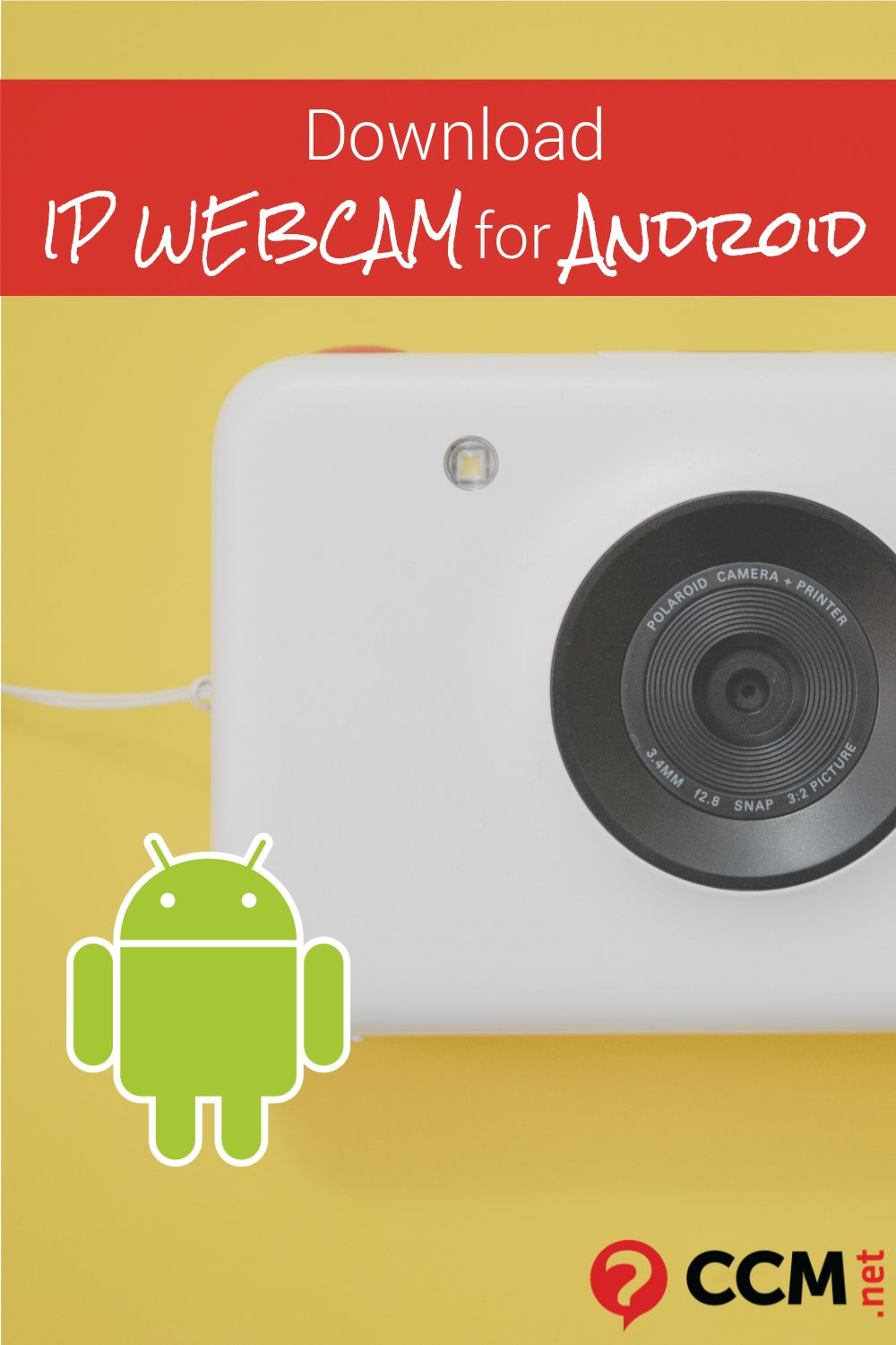 Download IP Webcam for Android!