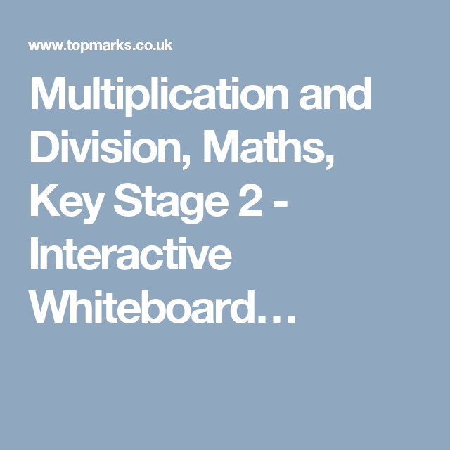 Multiplication and Division, Maths, Key Stage 2 - Interactive ...