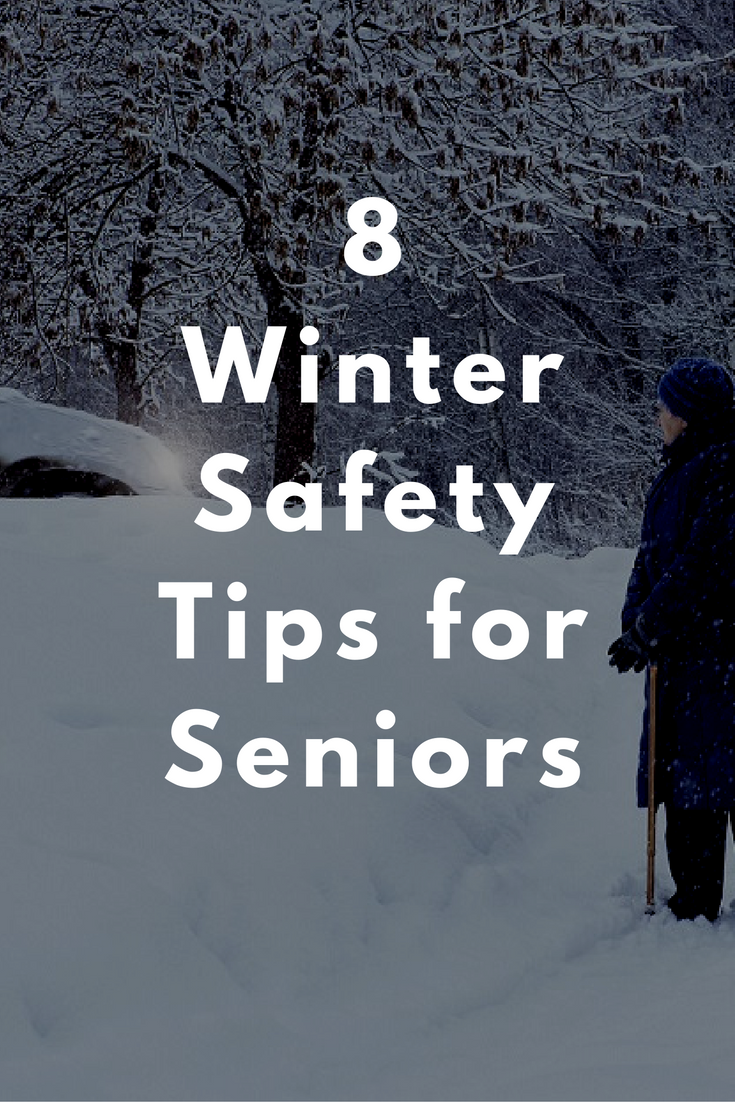 8 Winter Safety Tips for Seniors Safety tips, Aging in