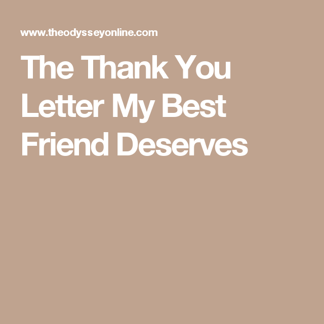 The thank you letter my best friend deserves friendship the thank you letter my best friend deserves expocarfo Gallery