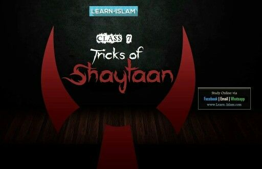 Class 7 - TRICKS OF SHAITAAN  Join course on www.Learn-Islam.com - Shaitaan Doesn't call to do the sin directly he gradually leads us to it. - He attacks through the weaknesses - He never tires.. he keeps trying.  #tricksofshaytaan #shaytan #SHAYTAAN #tricks #trickster #enemy #learnislam #sins #sin