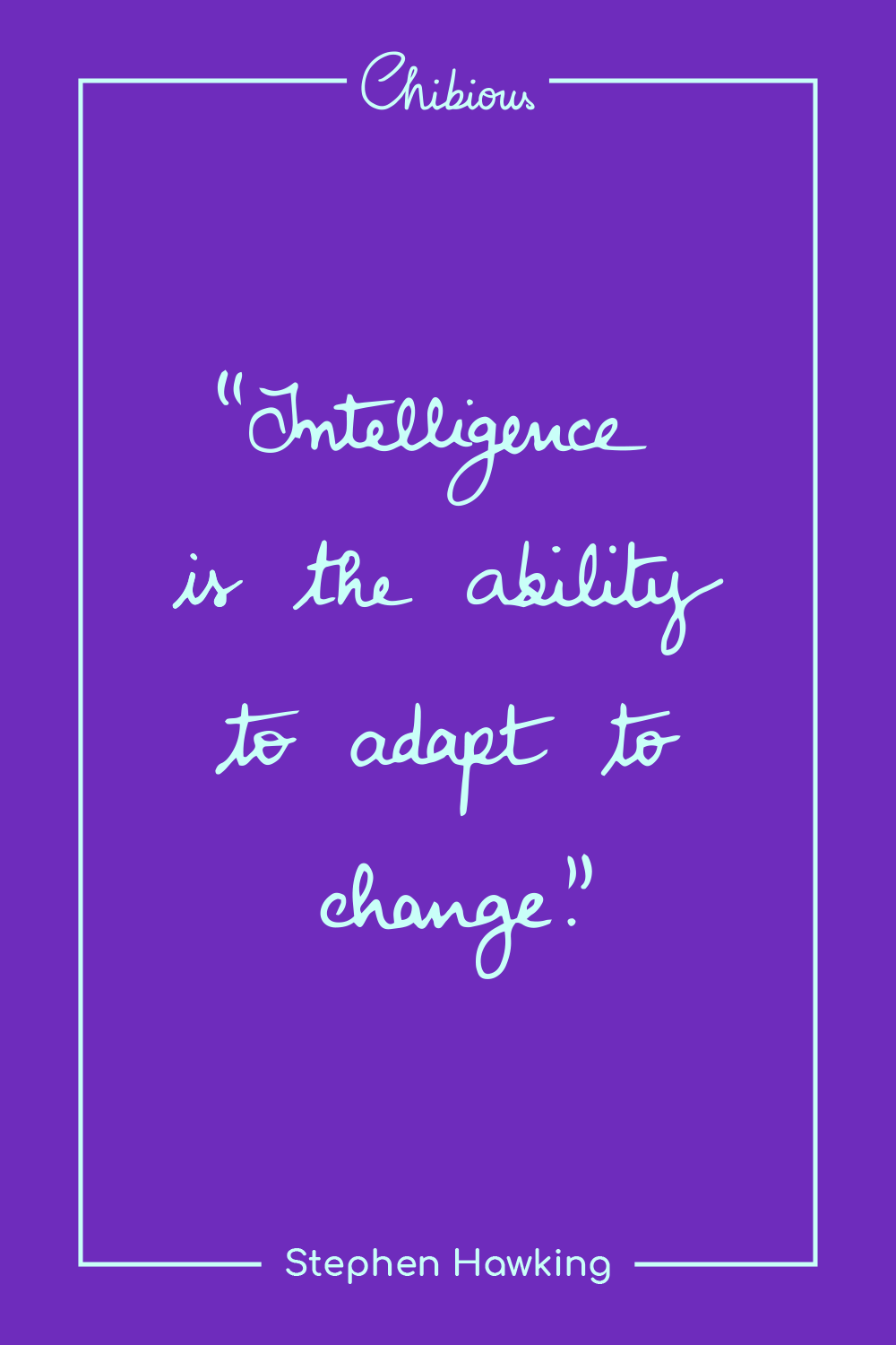 Quote By Stephen Hawking About Adapting To Change Inspirational Quotes Adaptation Quote Change Quotes