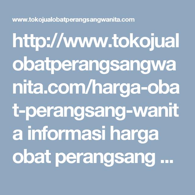 http www tokojualobatperangsangwanita com harga obat perangsang