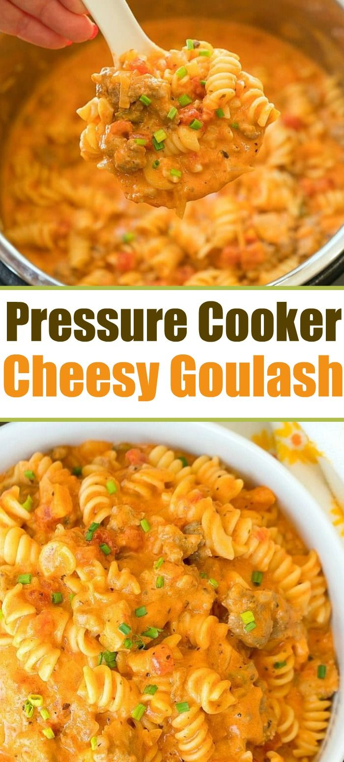 Cheesy Instant Pot goulash is amazing in a pressure cooker