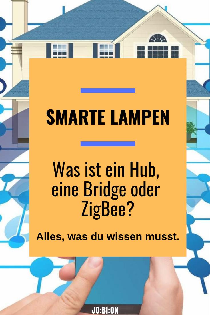 Smarte Lampen Und Co Was Ist Ein Hub Eine Bridge Oder Zigbee Jo Bi On Lampen Tipps Und Wissen