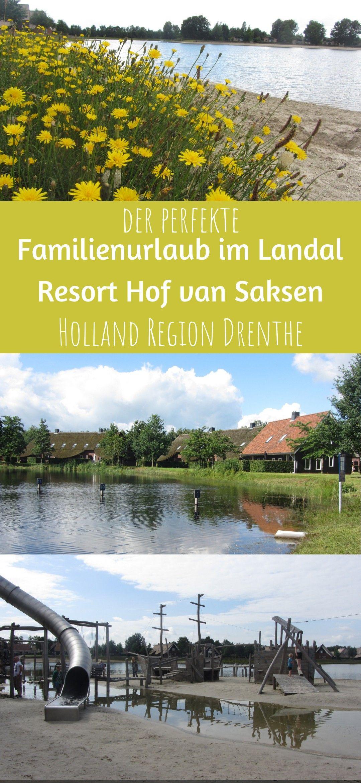 Der Perfekte Familien Urlaub Im Hof Van Saksen Familien Urlaub