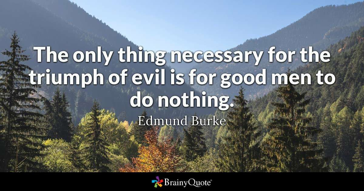 Edmund Burke Quotes Good Men Do Nothing Rumi Quotes Evil
