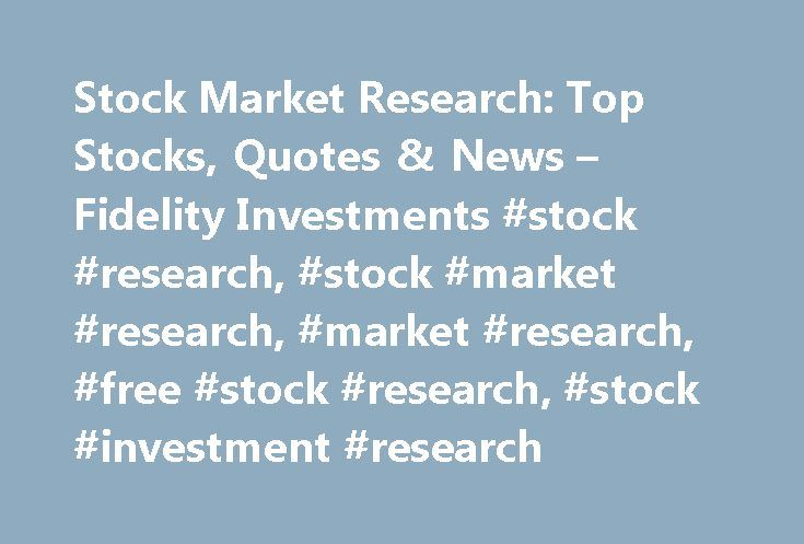Fidelity Stock Quotes Awesome Stock Market Research Top Stocks Quotes & News  Fidelity