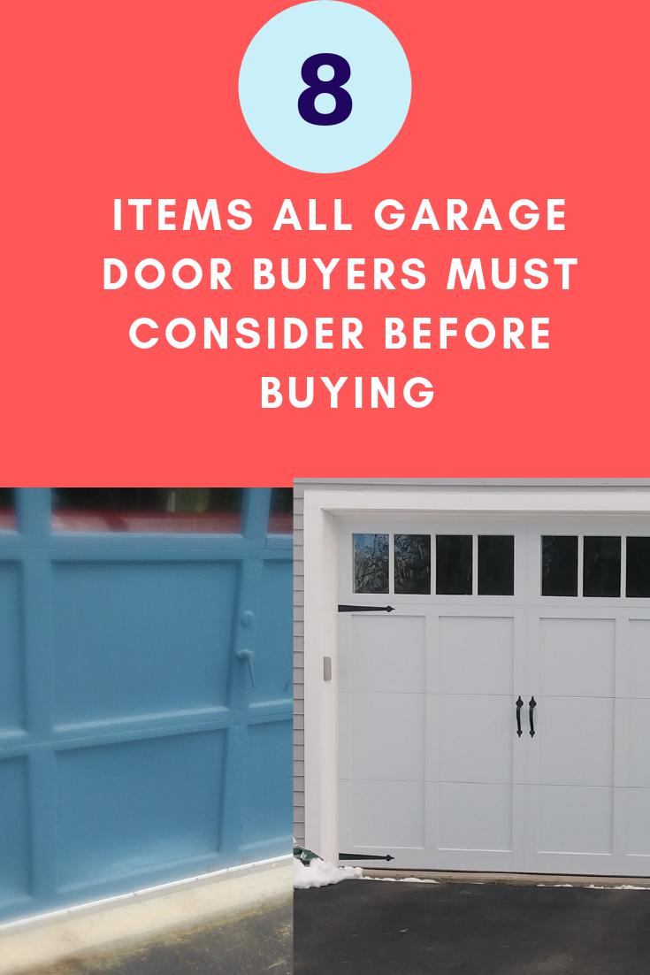 8 Items All Garage Door Buyers Must Consider Before Buying Garage Doors Garage Door Design Garage Door Springs