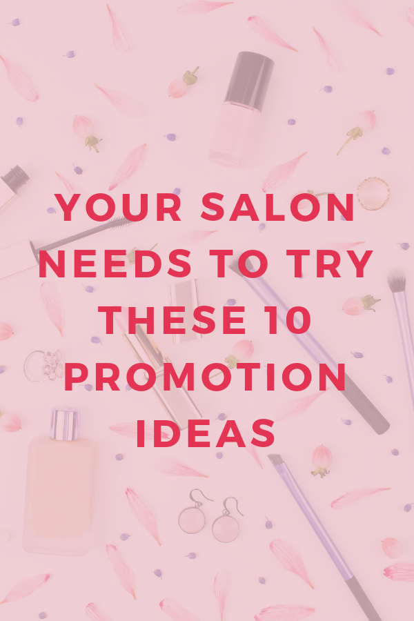 10 marketing ideas your salon probably isn't doing (but