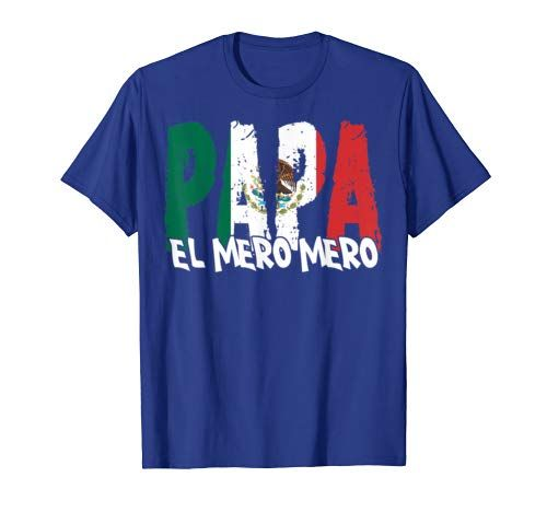 Mens Feliz Dia Papa T-Shirt El Mero Mero Dia Del Padre Funny Tee