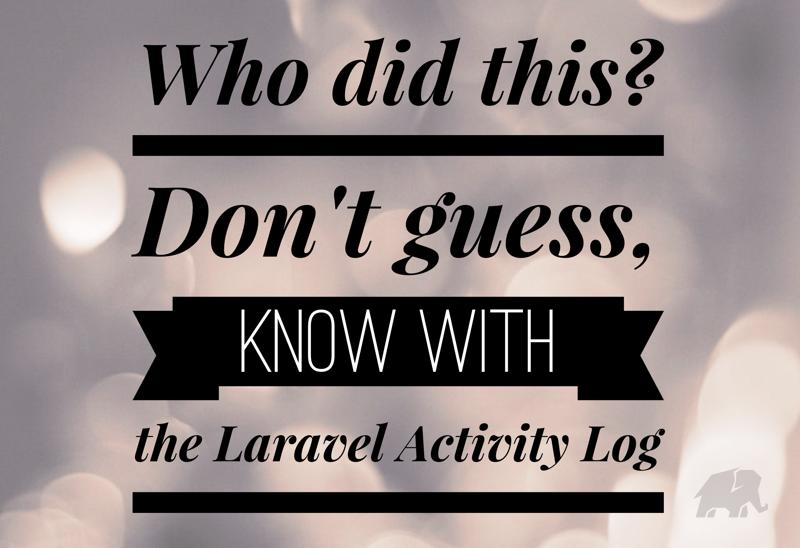 Laravel Activity Log Package | Laravel | Activities, Packaging, Facade