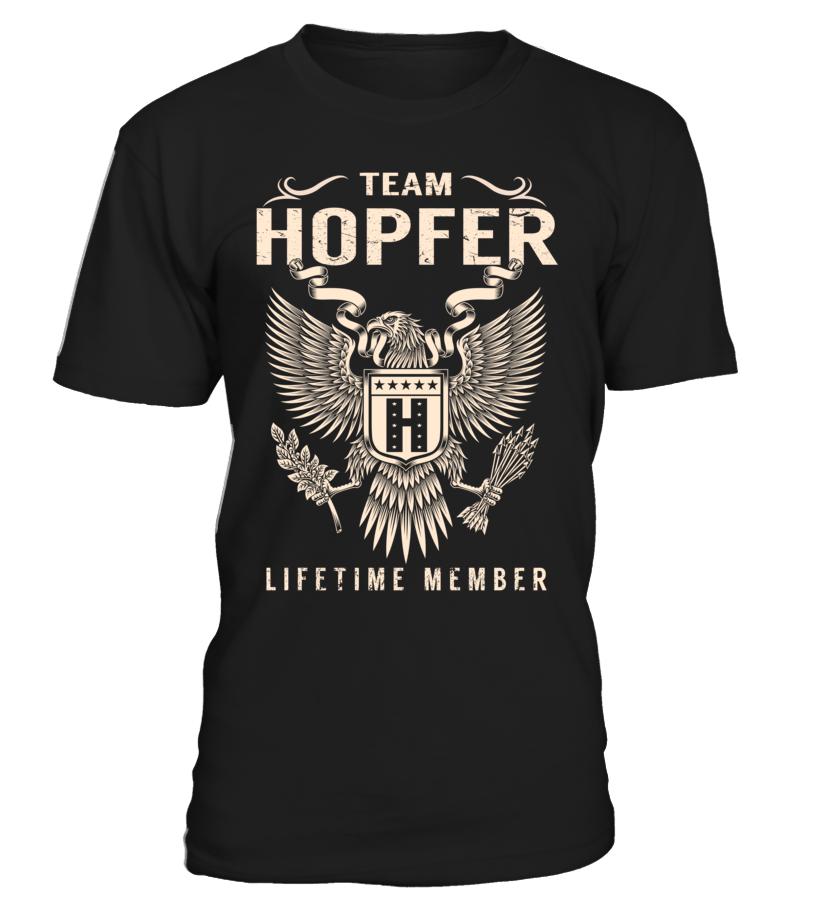 Team HOPFER Lifetime Member Last Name T-Shirt #TeamHopfer