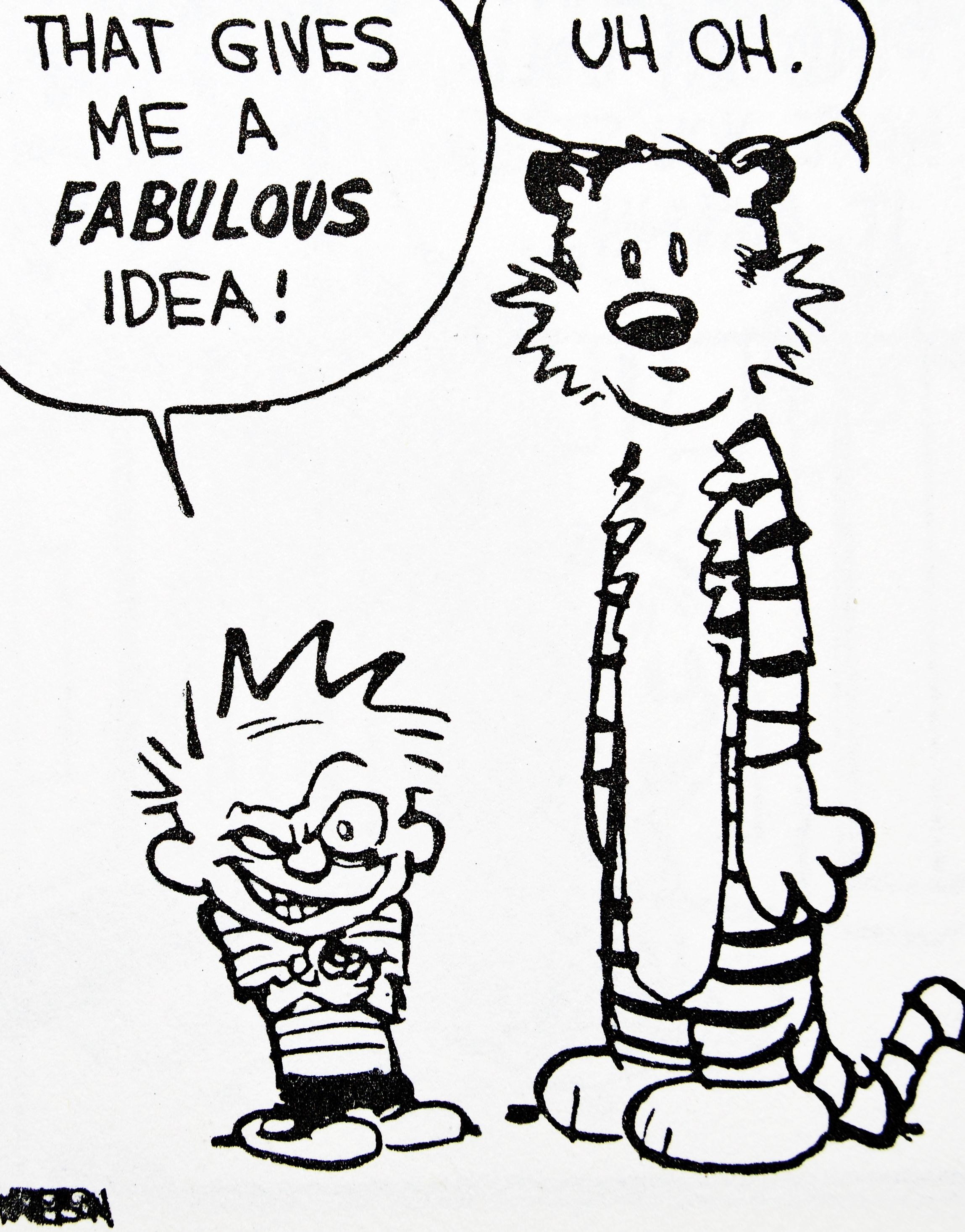 Calvin And Hobbes De S Classic Pick Of The Day 7 27 14 That Gives Me A Fabulous Idea Calvin And Hobbes Comics Calvin And Hobbes Calvin And Hobbes Quotes