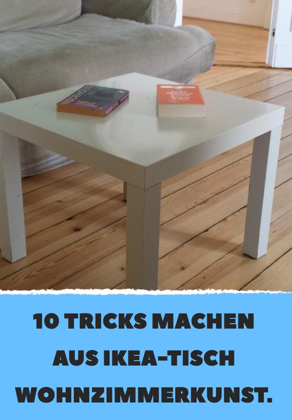 10 Tricks machen aus IKEA-Tisch Wohnzimmerkunst. | Ikea ...