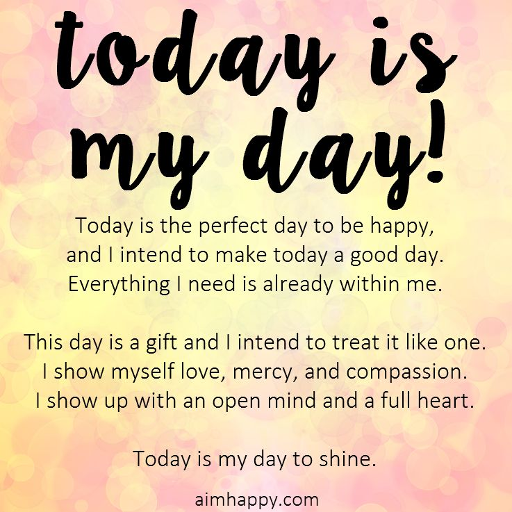 Affirm & Empower Yourself: Today Is Your Day To Shine